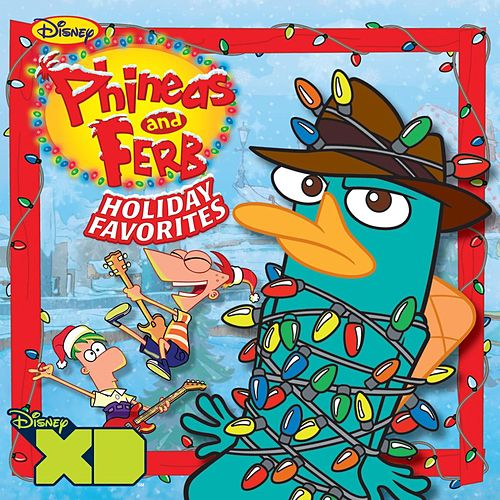 Phineas And Ferb Holiday Favourites by Various Artists
