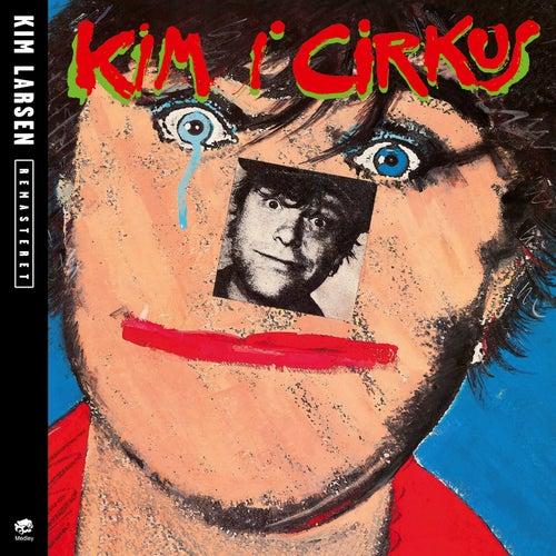 Kim I Cirkus (Live) by Kim Larsen