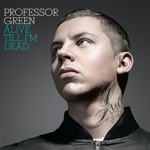 Alive Till I'm Dead von Professor Green