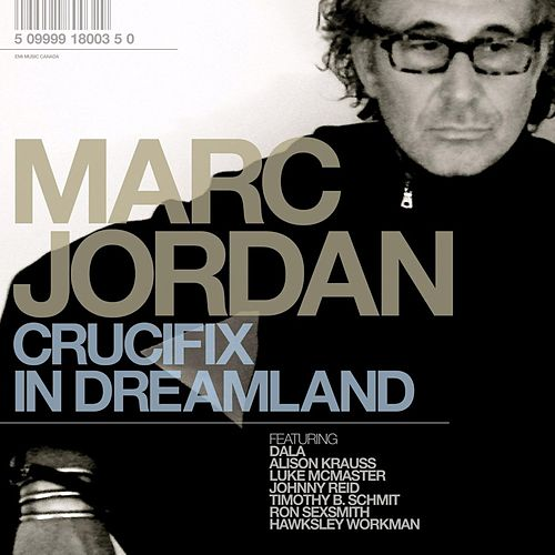 Crucifix In Dreamland de Marc Jordan
