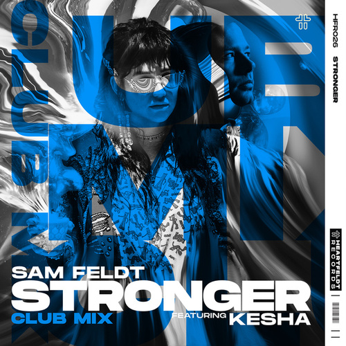 Stronger (feat. Kesha) (Club Mix) by Sam Feldt