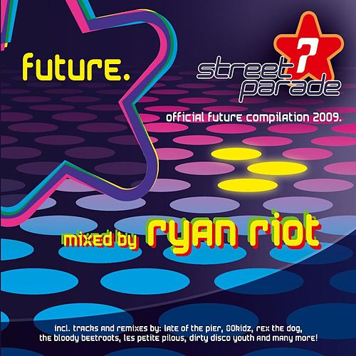Street Parade 2009 - Future (Ryan Riot Mix) von Various Artists