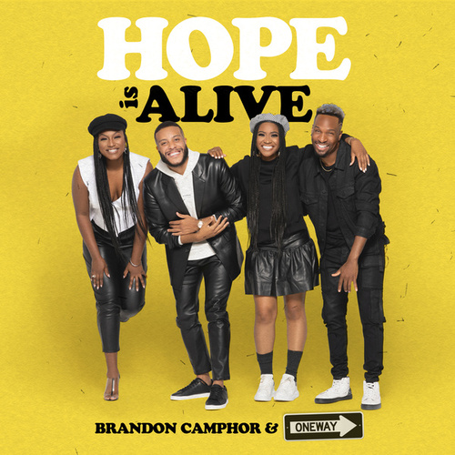 Hope Is Alive by Brandon Camphor & OneWay