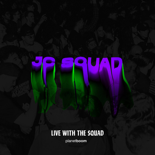 JC Squad (Live With The Squad) von Planetboom