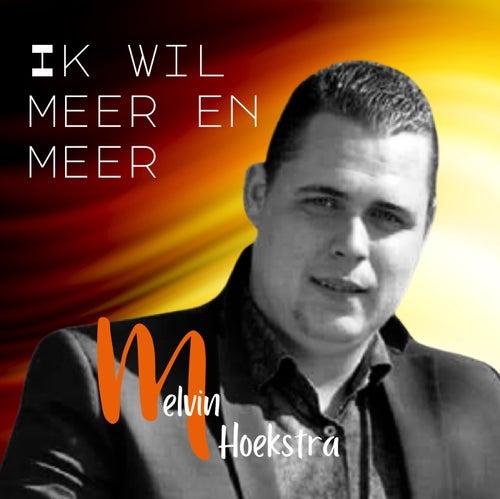 Ik wil meer en meer van Melvin Hoekstra