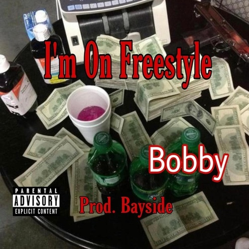 Im On Freestyle by Bobby
