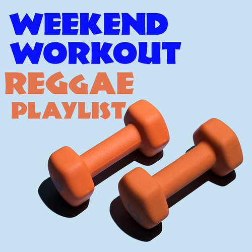 Weekend Workout Reggae Playlist by Various Artists
