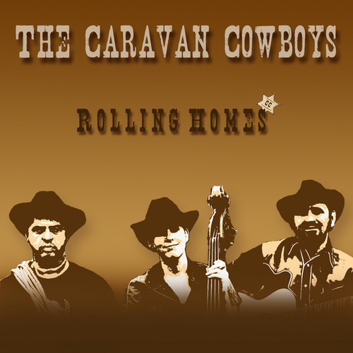 Rolling Homes von The Caravan Cowboys