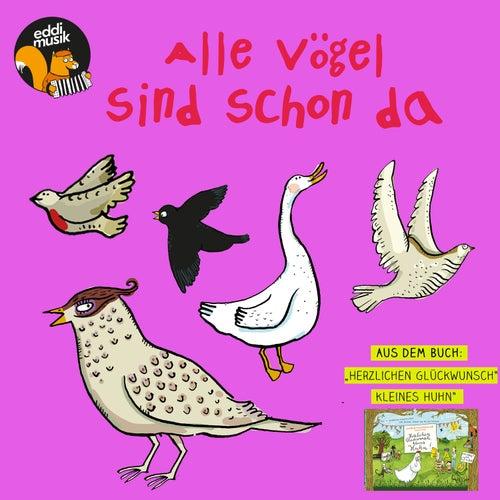 Alle Vögel sind schon da von Eddi Musik
