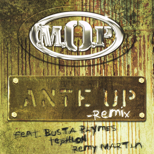 Ante Up (Remix) by M.O.P.
