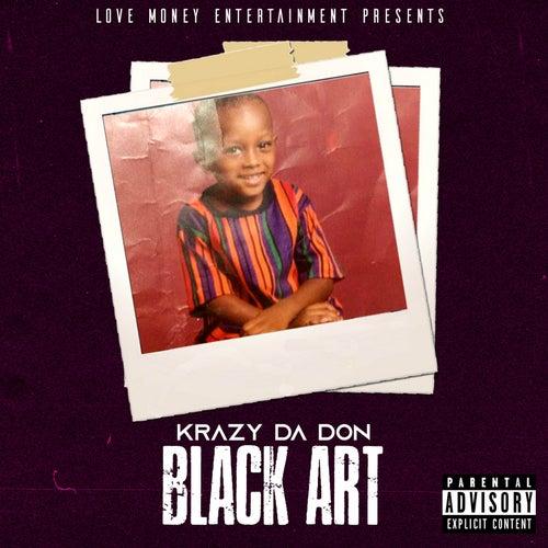 Black Art by Krazy Da Don