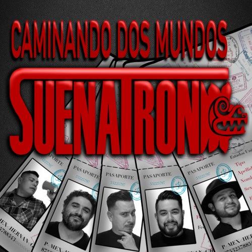 Caminando Dos Mundos by SuenaTron