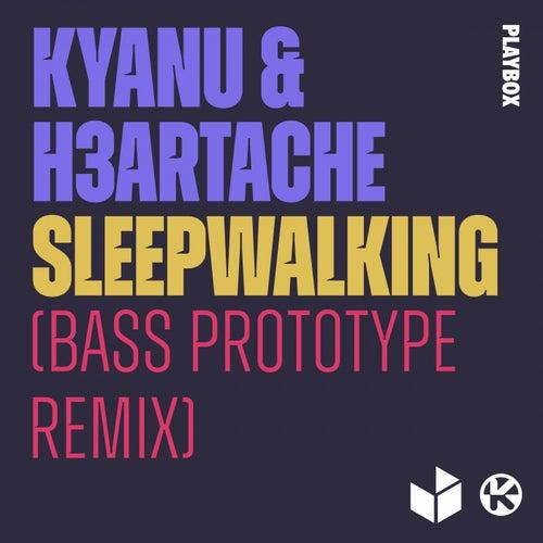 Sleepwalking (Bass Prototype Remix) by Kyanu