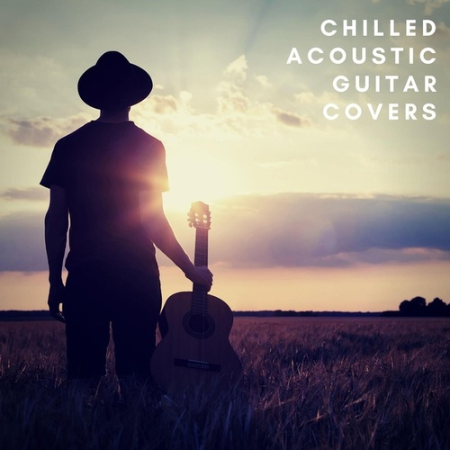 Chilled Acoustic Guitar Covers de Various Artists