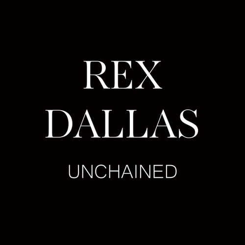 Unchained by Rex Dallas
