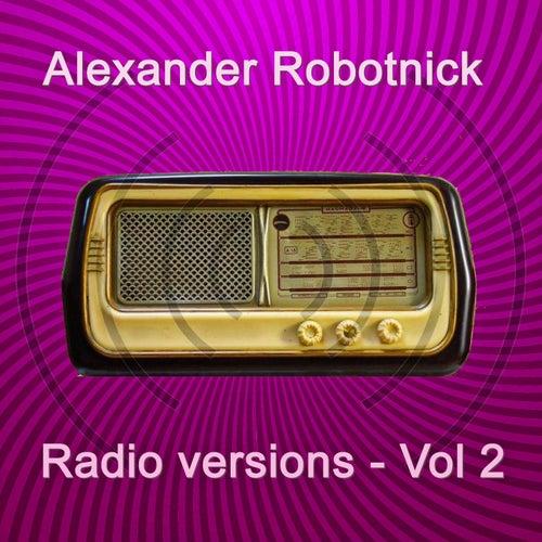 Radio Versions Vol. 2 de Alexander Robotnick