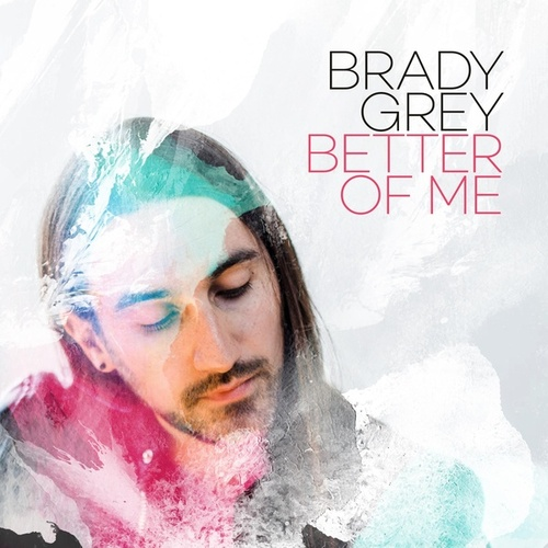 Better of Me by Brady Grey