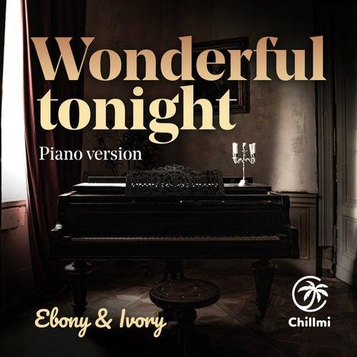 Wonderful tonight (Piano Version) von Ebony