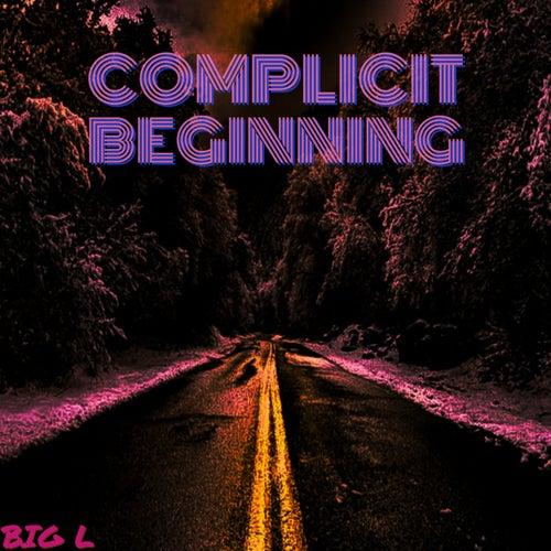 Complicit Beginning de Big L