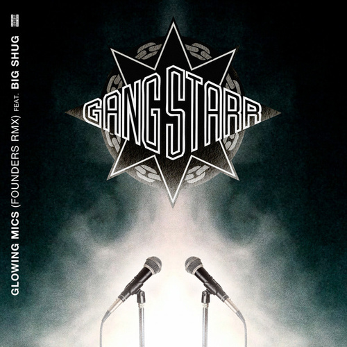 Glowing Mics (Founders RMX) by Gang Starr