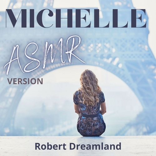 Michelle (ASMR Version) ((ASMR Version)) von Robert DreamLand