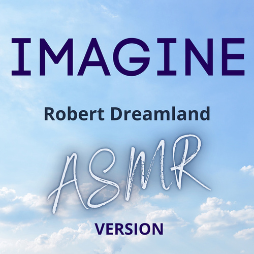 Imagine (ASMR Version) von Robert DreamLand