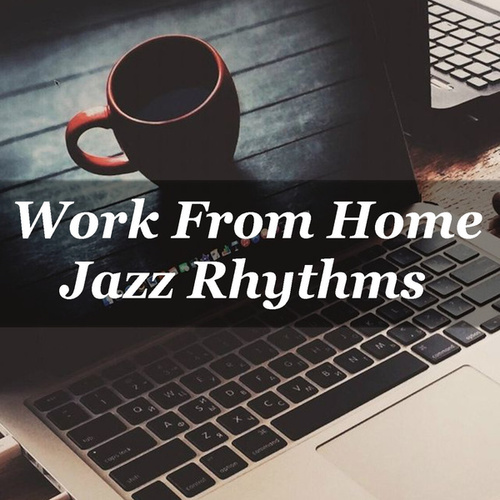 Work From Work Jazz Rhythms by Various Artists