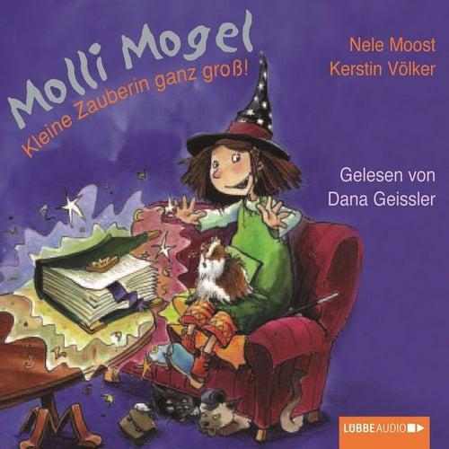 Molli Mogel - Kleine Zauberin ganz groß! von Nele Moost