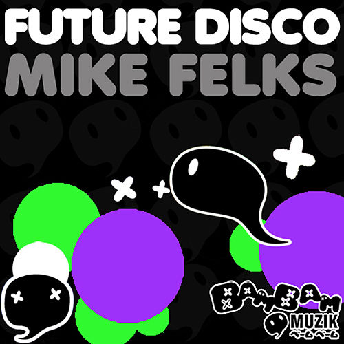 Future Disco EP by Mike Felks
