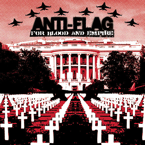 For Blood And Empire von Anti-Flag