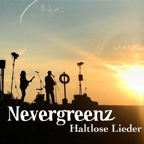 Haltlose Lieder von Nevergreenz