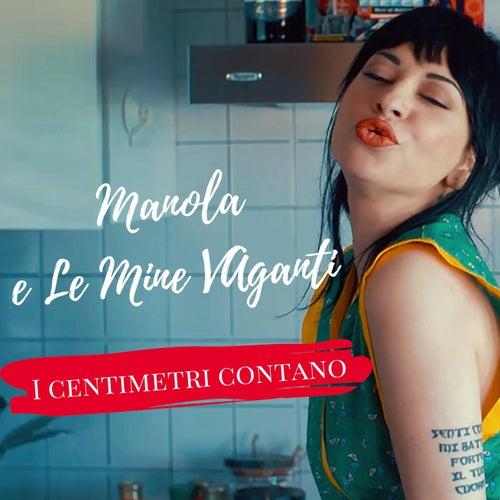 I centimetri contano by Manola e Le Mine Vaganti