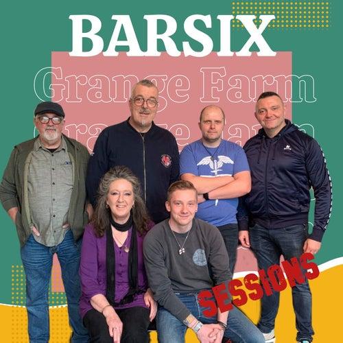 Grange Farm Sessions von BarSix