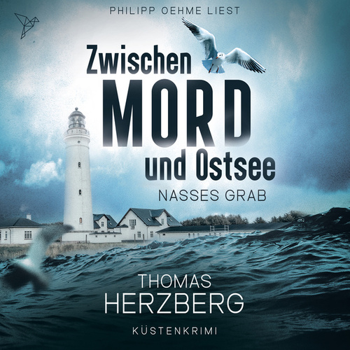Nasses Grab (Zwischen Mord und Ostsee, Küstenkrimi 1) von Thomas Herzberg