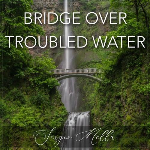 Bridge Over Troubled Water von Sergio Mella