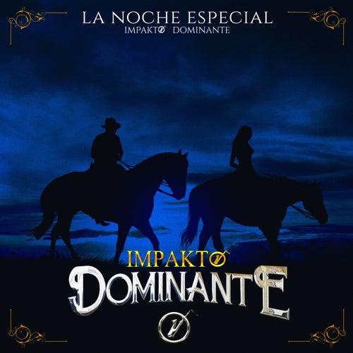 La Noche Especial by Impakto Dominante