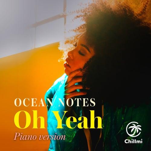 Oh Yeah (Piano Version) de Ocean Notes