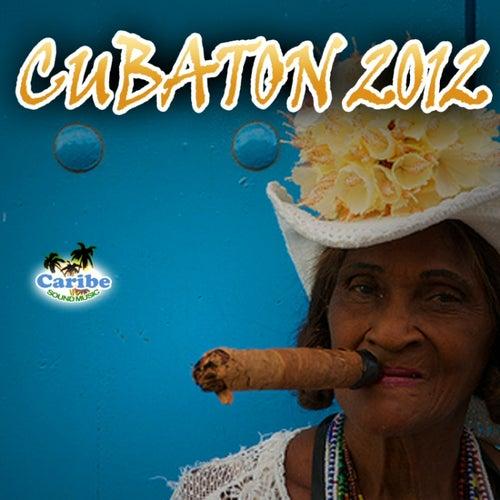 Cubatón 2012 by Various Artists