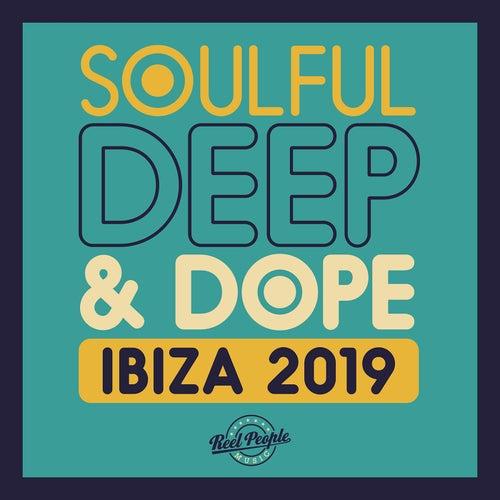 Soulful Deep & Dope Ibiza 2019 von Various Artists