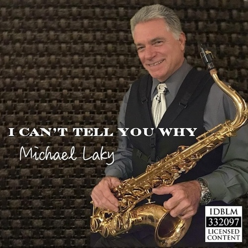 I Can't Tell You Why by Michael Laky