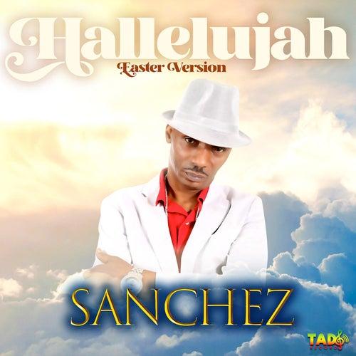 Hallelujah (Easter Version) by Sanchez