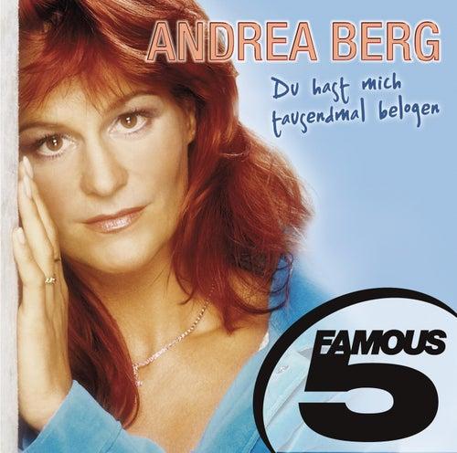 Du hast mich tausendmal belogen von Andrea Berg