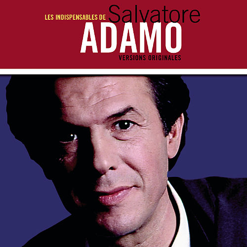 Les Indispensables de Salvatore Adamo