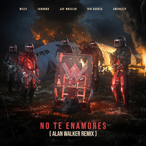 No Te Enamores (Alan Walker Remix) by Milly