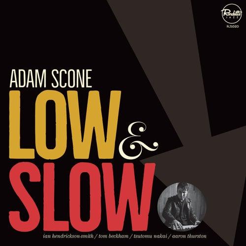 Low and Slow von Adam Scone
