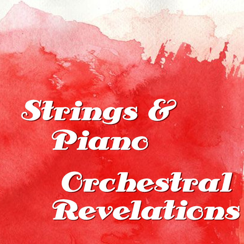 Strings & Piano Orchestral Revelations by Baltic States Symphony Orchestra