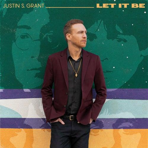 Let It Be von Justin S. Grant
