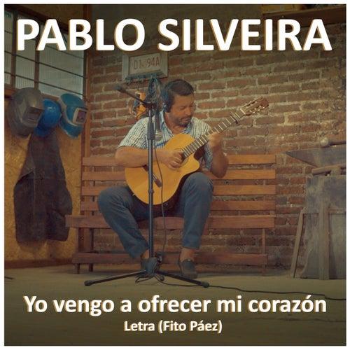Yo Vengo a Ofrecer mi Corazón (Remastered) de PAblo Silveira