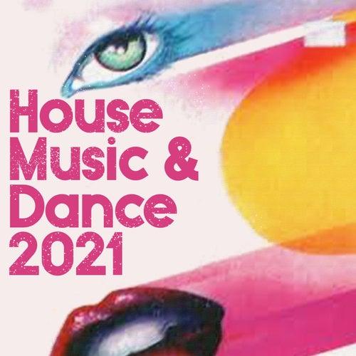 House Music & Dance 2021 von Various Artists
