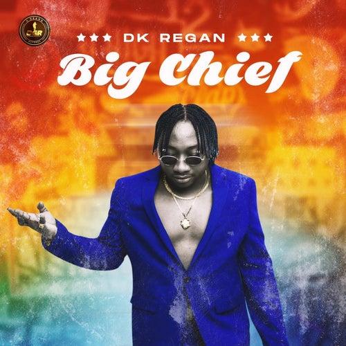 Big Chief by Dk Regan
